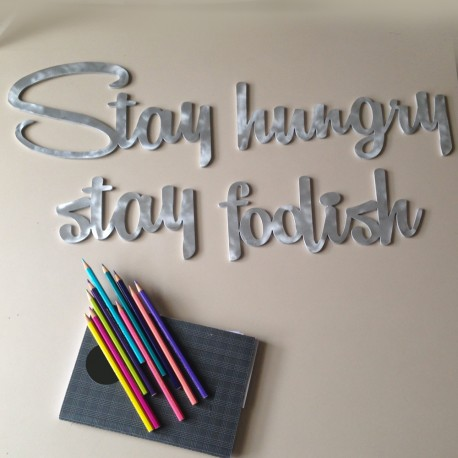Stay hungry stay foolish